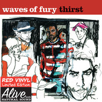 WAVES OF FURY  - Thirst- LTD EDITION of  100 on  BLOOD RED vinyl!(Lou Reed, Iggy & The Stooges, New York Dolls style) LP