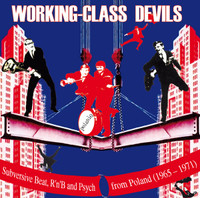 WORKING CLASS DEVILS  - LTD. ED. 500 VINYL- Subversive Beat , R'n'B and Psych From Poland 1965-70  -  COMPLP