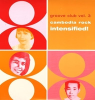 GROOVE CLUB 3  -  VA   Cambodia Rock Spectactular ( deluxe casebook with a 36-page booklet filled with rare photos and the heart-wrenching stories of the most beloved artists in the Khmer Rock movement  )-   COMPCD