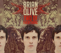 "OLIVE,BRIAN  - Two of Everything -""the most talented musician I've ever met"" says Dan from the Black Keys! Greenhornes/Soledad Brothers- CD"