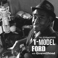 T MODEL FORD & GRAVELROAD  -Taledragger - CD