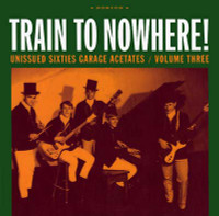GARAGE ACETATES  VOL 3 -Train To Nowhere  60s 70s GARAGE BEAT PSYCH) -  COMPLP