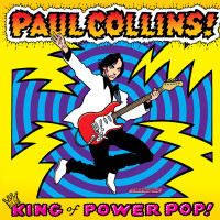 COLLINS, PAUL-King of Powerpop w. Nikki Corvette, Wally of the Romantics, and more (NERVES / BREAKAWAYS )digipack CD