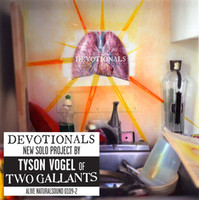DEVOTIONALS   - TYSON VOGEL of TWO GALLANTS -  CD