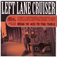 LEFT LANE CRUISER  -  Bring Yo' Ass To the Table  - Ltd ed of 200 YELLOW  Vinyl LP