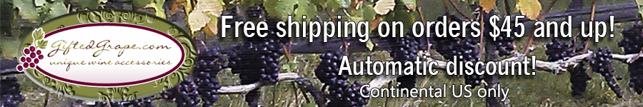 Free shipping on orders $45 and up at Gifted Grape.com - Continental US only