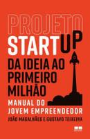 Projeto Startup - da Ideia Ao Primeiro Milhão