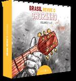 Brasil Revive o Chorinho - Vols. 1 e 2 - 2 CDs