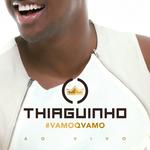 Thiaguinho - #Vamoqvamo - ao Vivo