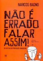 Não É Errado Falar Assim! em Defesa do Português Brasileiro