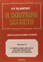 A Doutrina Secreta - Volume IV