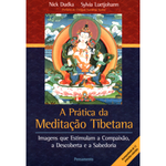 A Prática da Meditação Tibetana