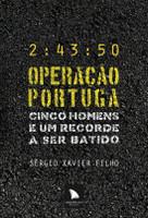 Operação Portuga - Cinco Homens e um Recorde a Ser Batido