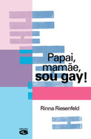 Papai, Mamãe, Sou Gay! (Português)