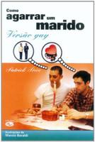 Como Agarrar Um Marido. Versão Gay (Português)