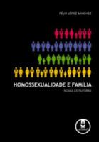 Homossexualidade e Família. Novas Estruturas (Português)