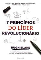 7 Princípios do Líder Revolucionário