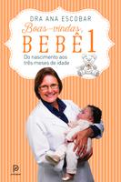 Boas-Vindas, Bebê - do Nascimento Aos Três Meses de Idade - Vol. 1
