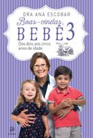 Boas-vindas, Bebê: dos Dois aos Cinco Anos de Idade - Vol. 3