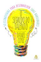 O Segredo do Talento. 52 Estratégias Para Desenvolver Suas Habilidades - Volume 1