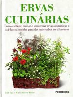 Ervas Culinárias. Como Cultivar e Armazenar Ervas Aromáticas e Usá-las na Cozinha Para dar Mais Sabor aos Alimentos