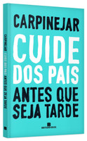 Cuide dos Pais Antes que Seja Tarde (Português)