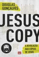 Jesuscopy - A Revolução Das Cópias de Jesus