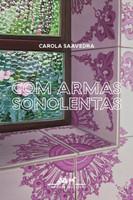 Com Armas Sonolentas. Um Romance de Formação (Português)
