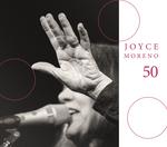 Joyce Moreno - 50 - Digipack
