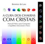 A Cura dos Chakras com Cristais (Português)