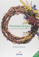 Aromacologia. Uma Ciência de Muitos Cheiros