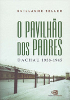 O Pavilhão dos Padres. Dachau. 1938-1945 (Português)
