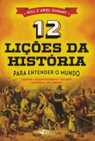 12 Lições Da História - Para Entender O Mundo