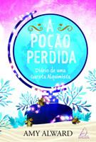 A Poção Perdida: Diário de uma garota alquimista (Português)