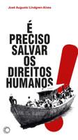 É Preciso Salvar Os Direitos Humanos!