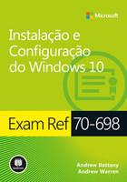 Exam Ref 70-698 - Instalação E Configuração Do Windows 10