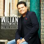 Wilian Nascimento - Não Vou Desistir