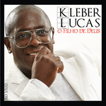 Kleber Lucas - o Filho de Deus