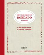 Meu caderno de bordado: O guia imprescindível de bordado tradicional (Português)