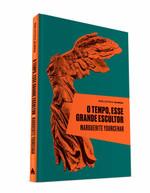 O Tempo, Esse Grande Escultor (Biblioteca Áurea) (Português)