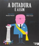 A Ditadura É Assim - Coleção Boitatá (Português)