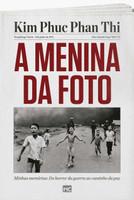 A Menina da Foto. Minhas Memórias. Do Horror da Guerra ao Caminho da Paz (Português)