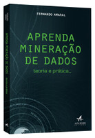 Aprenda Mineração de Dados. Teoria e Prática (Português)