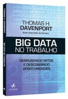 Big Data no Trabalho. Derrubando Mitos e Descobrindo Oportunidades (Português)