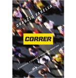 Correr - O Exercício, a Cidade e o Desafio da Maratona