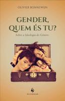 Gender, Quem És Tu?