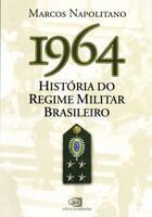 1964 - Historia do Regime Militar Brasileiro