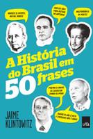 A História do Brasil Em 50 Frases