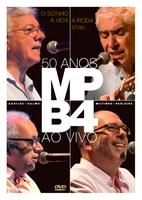 MPB-4 - o Sonho, A Vida, A Roda Viva - 50 Anos ao Vivo - DVD