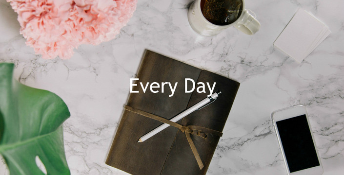 - Every Day